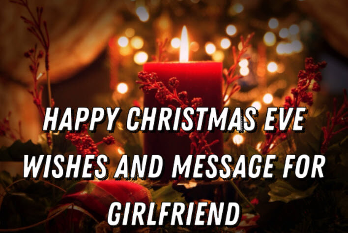 Happy Christmas Eve Wishes and Message for Girlfriend