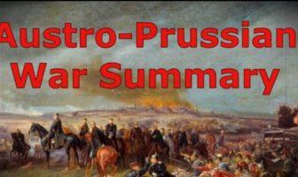 Austro-Prussian War Summary