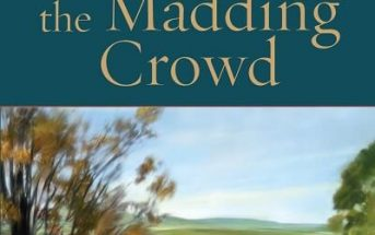 Far From The Madding Crowd Book Short Summary - Written by Thomas Hardy