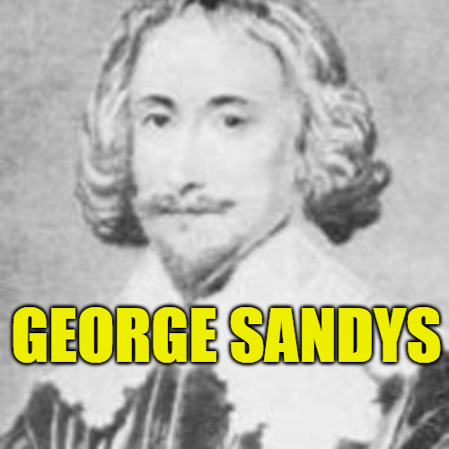 George Sandys Biography - Life Story, Works and Writings