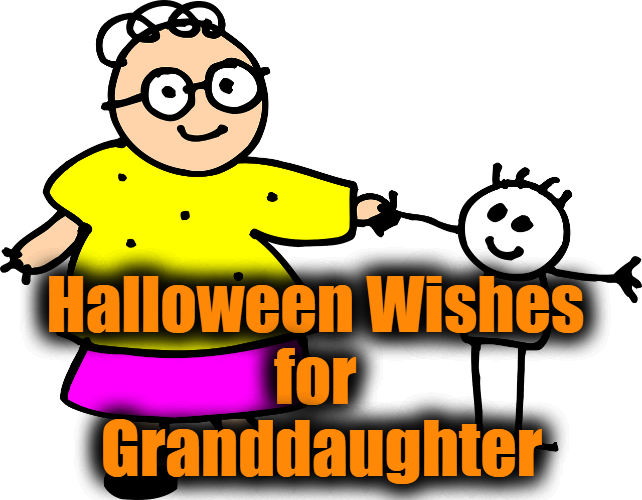 Halloween Wishes for Granddaughter – Halloween Messages