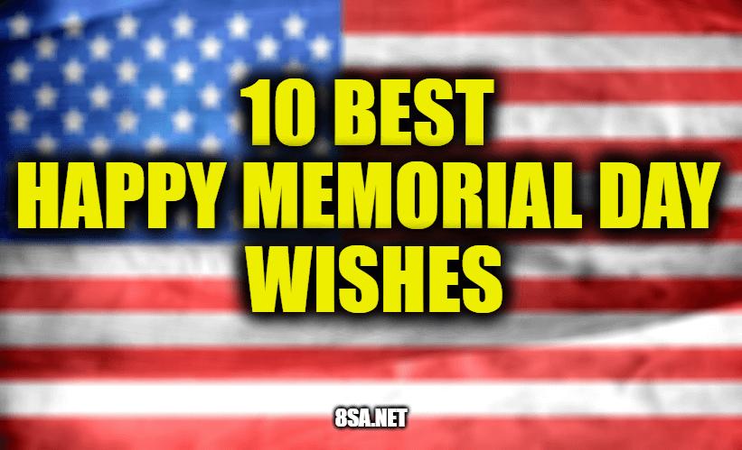 10 Best Happy Memorial Day Wishes