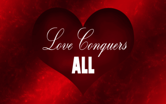 Love Conquers All Day Message