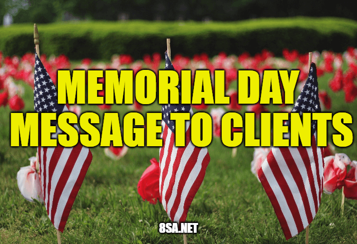Memorial Day Message to Clients