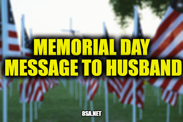 Memorial Day Message to Husband