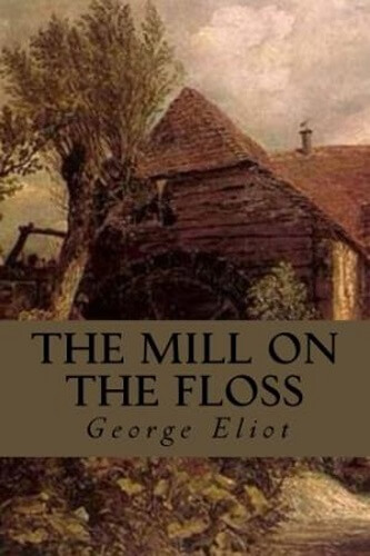 The Mill On The Floss (Written by George Eliot) Short Summary