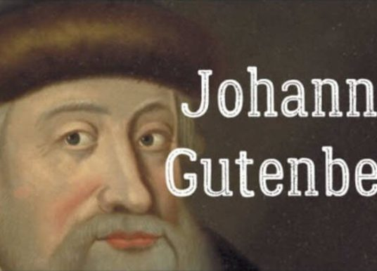 Johannes Gutenberg Biography – The Life Story of The Father of Modern Printing