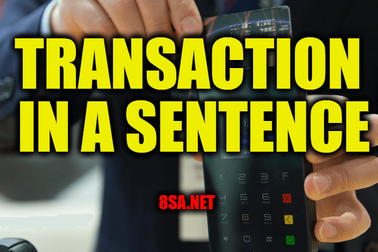 Transaction in a Sentence