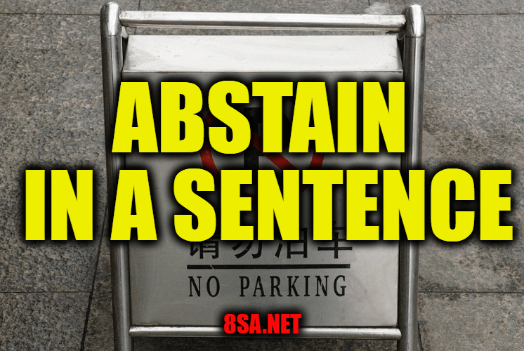 Abstain in a Sentence
