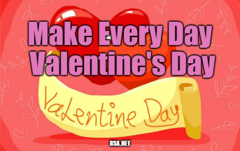 Make Every Day Valentine's Day