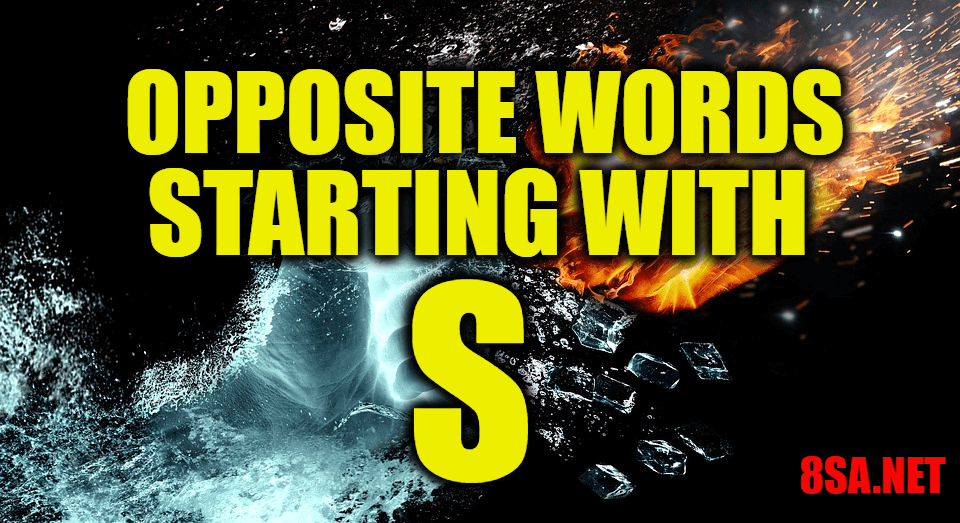 Opposite Words Starting With S