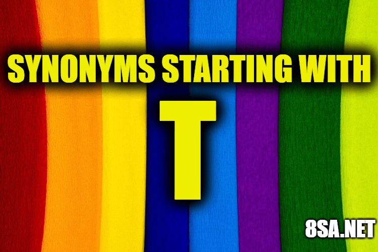 Synonyms starting with T