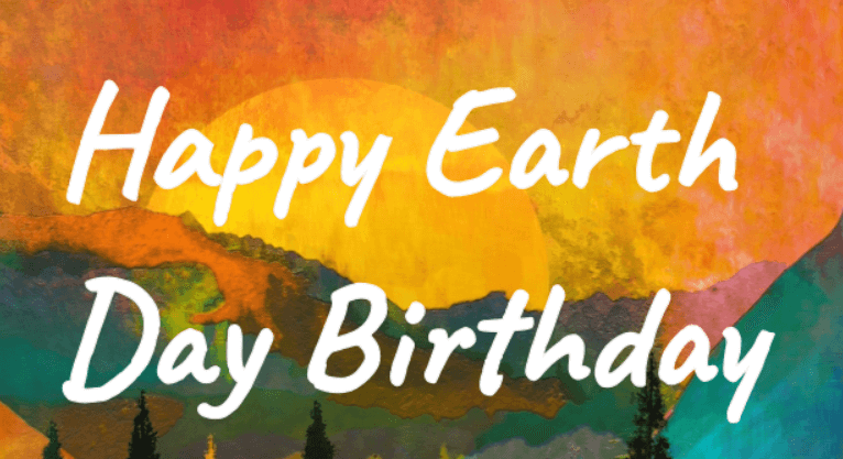 Happy Earth Day Birthday Messages – Birthday Wishes
