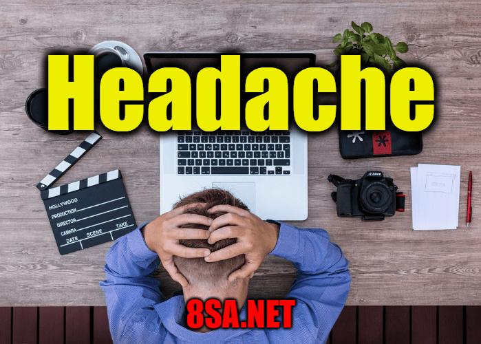 Headache - Sentence for Headache - Use Headache in a Sentence