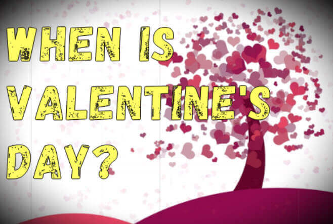 When is Valentine's Day? Is Valentine's Day always on February 14?