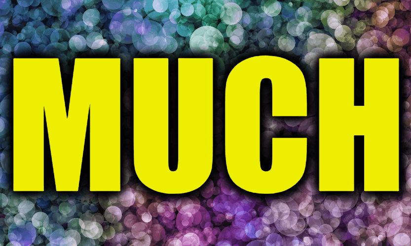 """Use Much in a Sentence - How to use """"Much"""" in a sentence"""