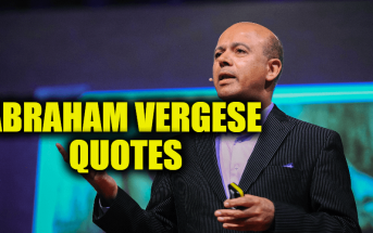 Abraham Verghese Quotes - American Physician and Writer