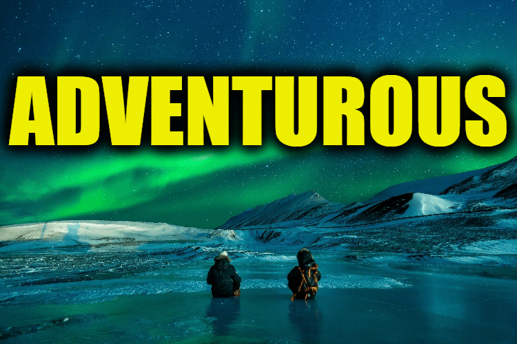 """Use Adventurous in a Sentence - How to use """"Adventurous"""" in a sentence"""