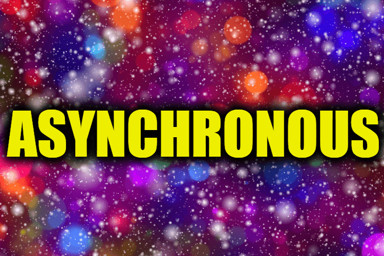 """Use Asynchronous in a Sentence - How to use """"Asynchronous"""" in a sentence"""