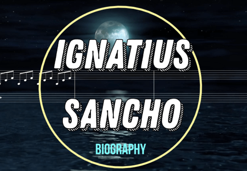 Ignatius Sancho Biography - Symbol of the Humanity of Africans Lived (British writer, Composer)