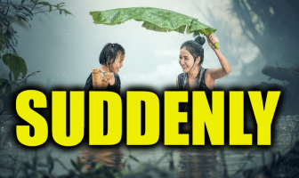 "Use Suddenly in a Sentence - How to use ""Suddenly"" in a sentence"