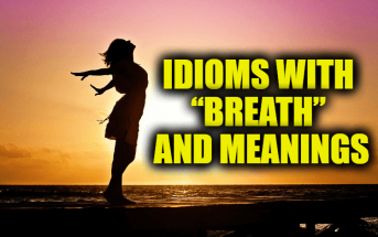 """Idioms With """"Breath"""" and Meanings"""