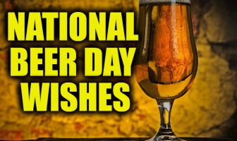 National Beer Day Wishes – Beer Greetings Messages