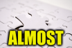 "Use Almost in a Sentence - How to use ""Almost"" in a sentence"