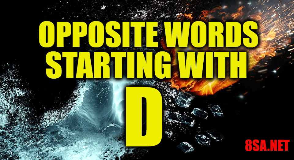 Opposite Words Starting With D