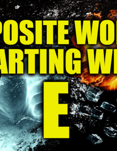 Opposite Words Starting With E
