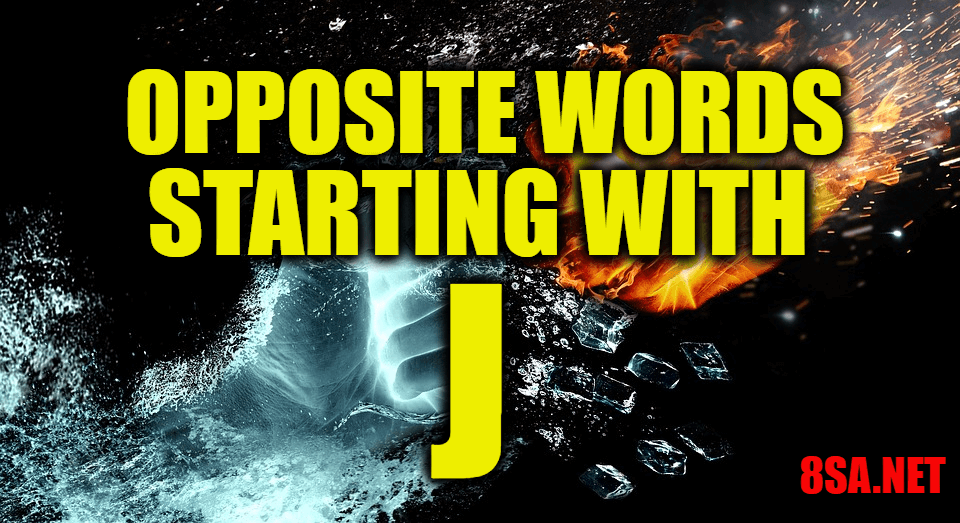 Opposite Words Starting With J