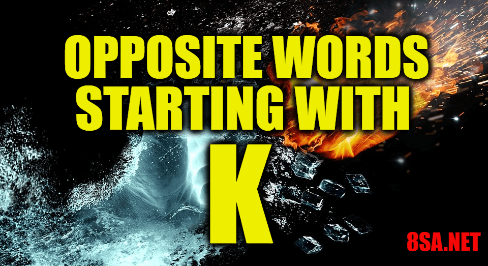 Opposite Words Starting With K