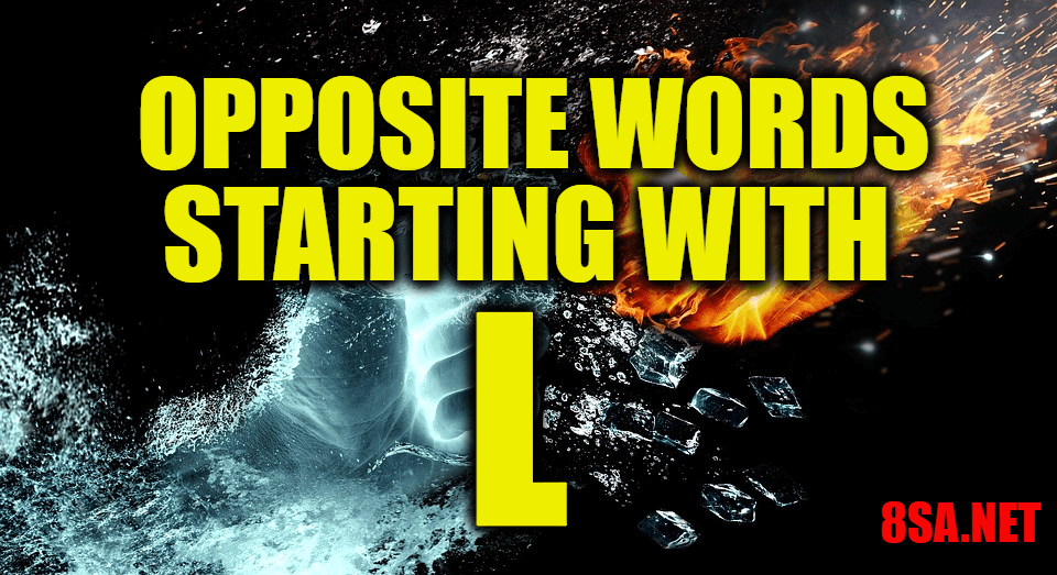 Opposite Words Starting With L