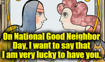 National Good Neighbor Day Greetings Messages and Quotes
