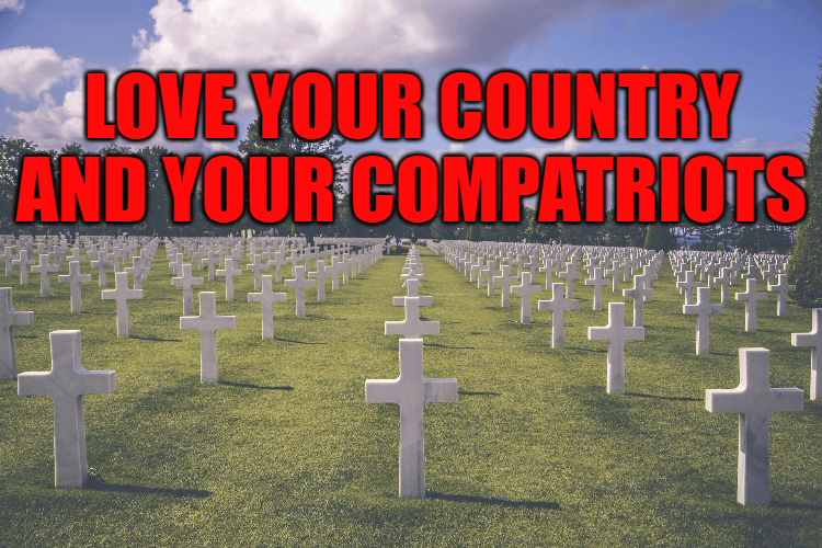 Love your country and your compatriots