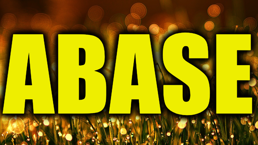 "Use Abase in a Sentence - How to use ""Abase"" in a sentence"