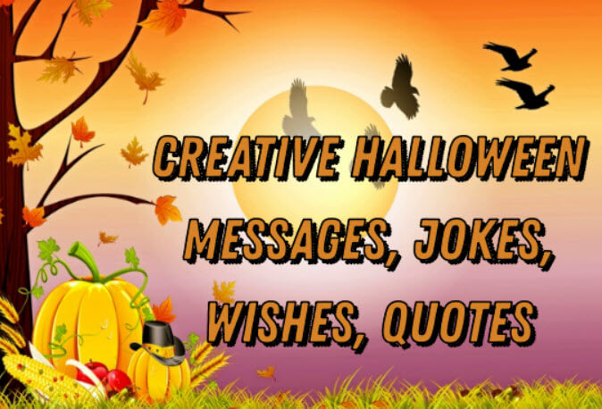 Creative Halloween Messages, Jokes, Wishes, Quotes