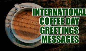 International Coffee Day Greetings Messages and Wishes
