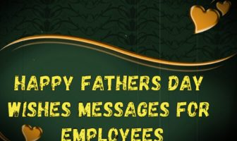 Happy Fathers Day Wishes Messages for Employees