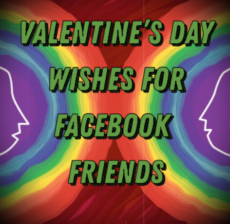 Valentine's Day Wishes for Facebook Friends – Facebook Status Messages
