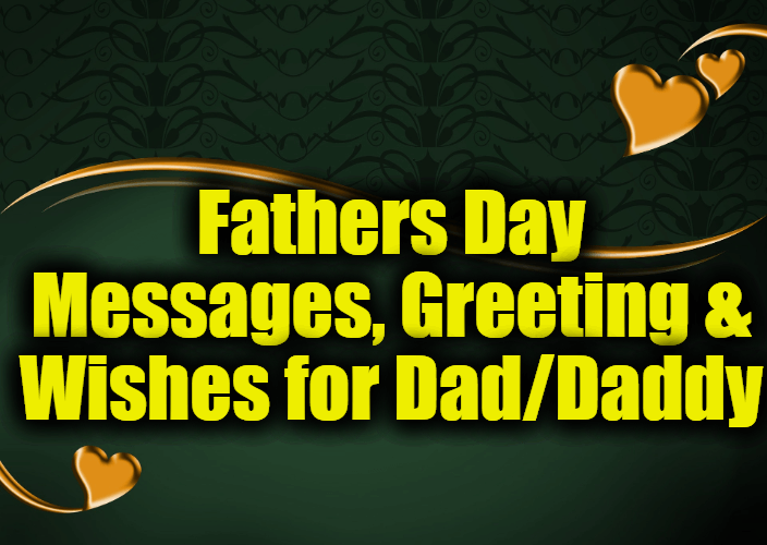 Fathers Day Messages, Greeting & Wishes for Dad/Daddy