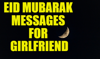 Best Eid Mubarak Messages for Girlfriend | Eid Wishes