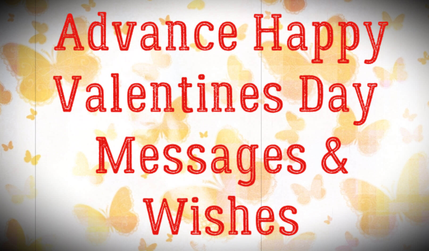 Advance Happy Valentines Day Messages & Wishes
