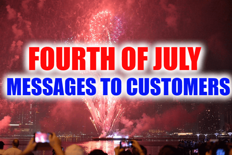 Fourth of July Messages to Customers – Happy July 4th Wishes