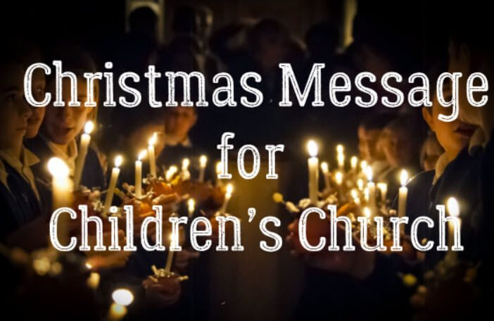 Christmas Message for Children's Church