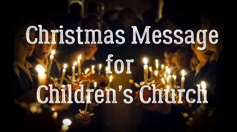 Christmas Message for Children's Church