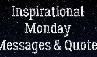 Inspirational Monday Messages and Quotes
