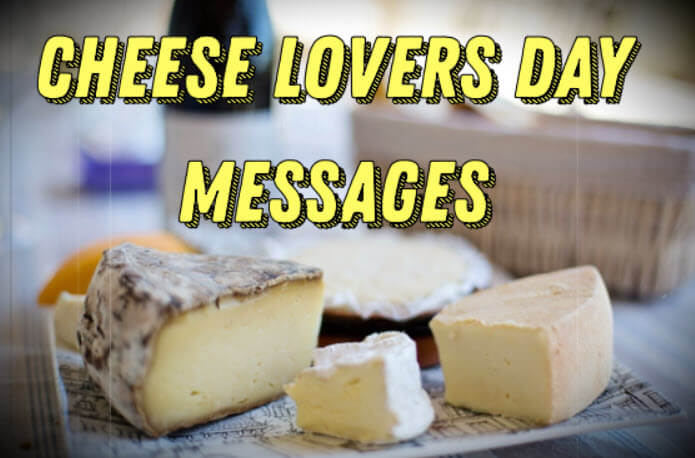 Cheese Lovers Day Messages, Quotes & Greetings