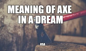 Meaning of Axe in a Dream