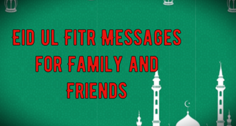 Eid ul Fitr Messages for Family and Friends   Eid Mubarak Wishes